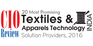 20 Most Promising Textiles & Apparels Technology Solution Providers 2016